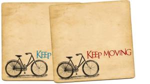 Monday Meditation: Keep on moving